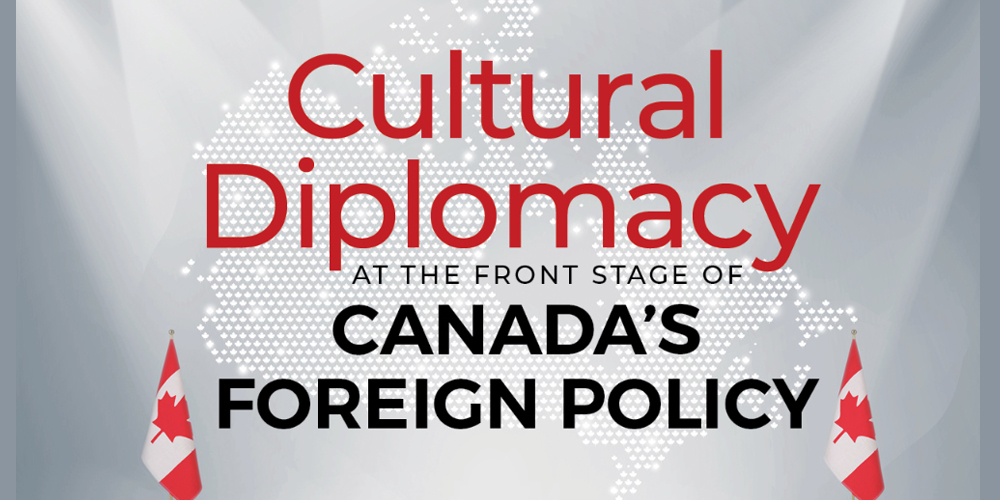 Cultural Diplomacy in Canada's foreign policy