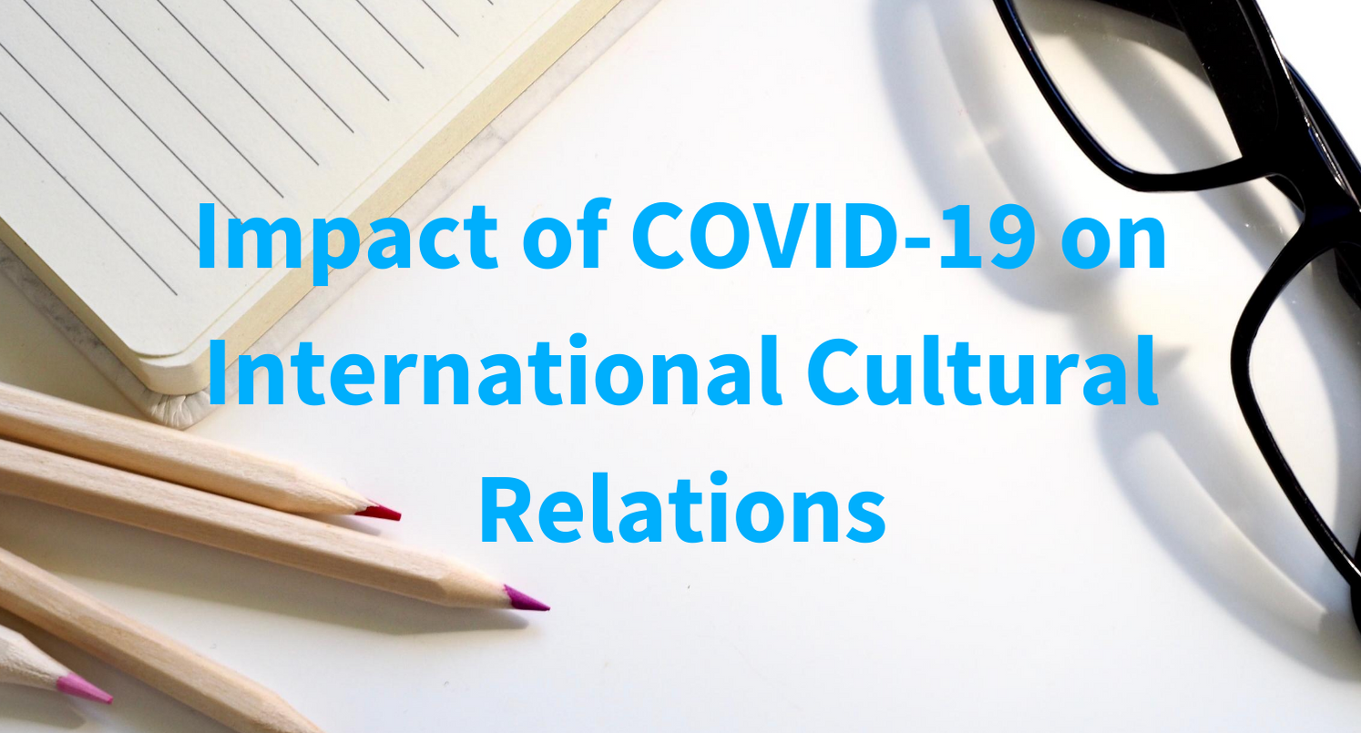 Impact of COVID-19 on Cultural Relations